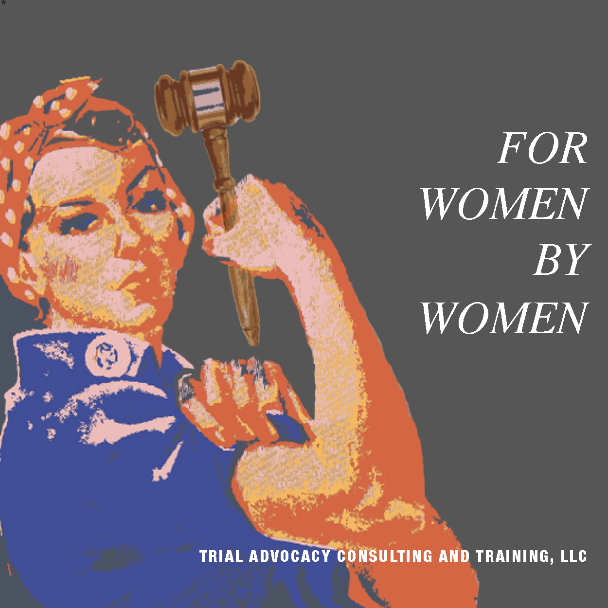 For Women by Women Trial Advocacy Training
